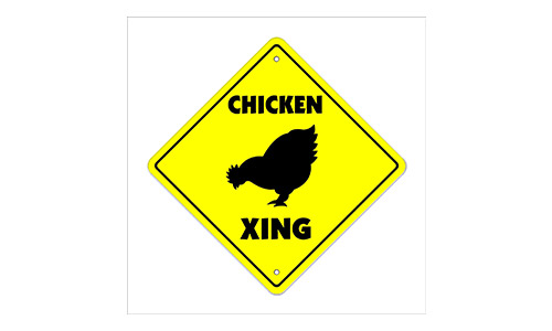 The Chicken Crossing Sign Zone