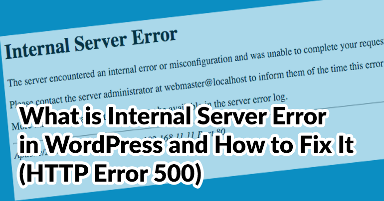 What is Internal Server Error in WordPress and How to Fix It