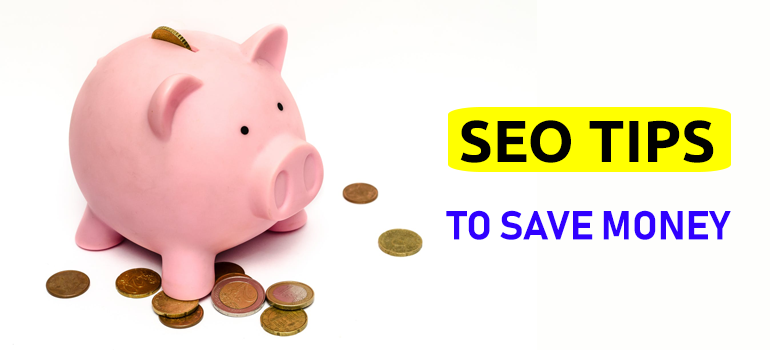 SEO Tips To Save Money