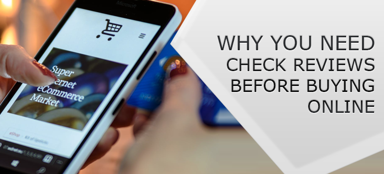 Why You Need Check Reviews Before Buying Online